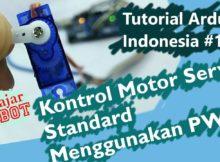 Kontrol Motor Servo Standard Menggunakan PWM - Tutorial Arduino Indonesia #14