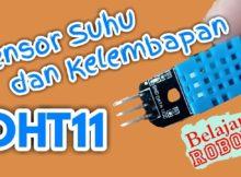 Sensor Suhu dan Kelembapan DHT11 - Tutorial Arduino Indonesia #18