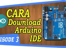 CARA DOWNLOAD ARDUINO IDE ~ TUTORIAL DASAR MEMBUAT ROBOT ~ INDONESIA Episode 3