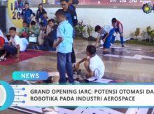 Grand Opening IARC: Potensi Otomasi dan Robotika pada Industri Aerospace