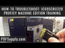 How-to Troubleshoot: IC695CRU320 (GE IP Rx3i CPU, Proficy Machine Edition Training)