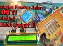 Arduino Uno - Membuat Incubator Penetas Telur Ayam Dan Burung Sensor DHT 11 Bagian 2