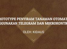 PROGRAM PENYIRAM TANAMAN OTOMATIS MENGGUNAKAN TELEGRAM DAN MIKROKONTROLER WEMOS D1 ESP8266