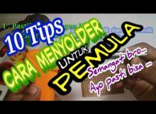 10 tips Cara menyolder untuk pemula part 1