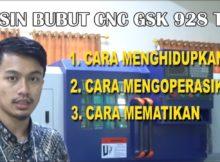 Tutorial Mengoperasikan Mesin Bubut CNC GSK 928 TD L