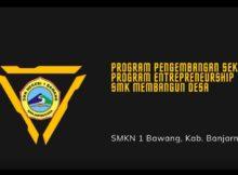 Proyek Pengembangan Sekolah (PPS)  Program Entrepreneurship SMK MEMBANGUN DESA   SMKN 1 Bawang